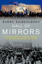 Hall of Mirrors : The Great Depression, the Great Recession, and the Uses-And...