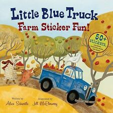 Little Blue Truck Ser.: Little Blue Truck Farm Sticker Fun! by Alice Schertle...