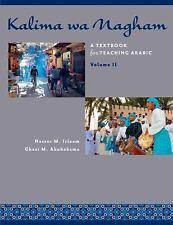 Kalima Wa Nagham : A Textbook for Teaching Arabic, Volume 2 by Ghazi M....