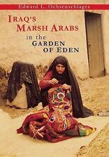 NEW - Iraq's Marsh Arabs in the Garden of Eden