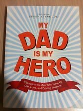 My Dad Is My Hero: Tributes to the Men Who Gave Us Life ... (BRAND NEW)