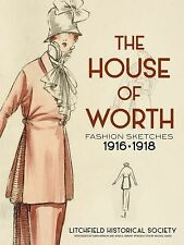 The House of Worth : Fashion Sketches, 1916-1918 (2015, Paperback)