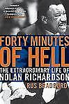 Forty Minutes of Hell : The Extraordinary Life of Nolan Richardson by Rus...