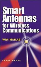 Professional Engineering: Smart Antennas for Wireless Communications by Frank...