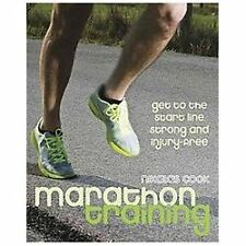 Marathon Training: Get to the Start Line Strong and Injury-free, Cook, Nikalas,
