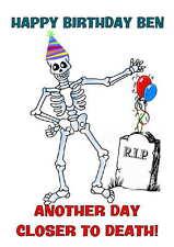 Birthday card, Humorous Funny Death 16th 18th 21st 30th 40th 50th 60th 70th 80th