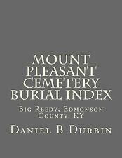 Mount Pleasant Cemetery Burial Index : Big Reedy, Edmonson County, KY by...