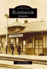 Flossmoor, Illinois by Mary GiaQuinta and Elise Kabbes (1999) Images of America