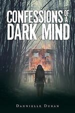 Confessions of a Dark Mind by Dannielle Duran (2014, Paperback)