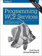 NEW Programming WCF Services, 4th Edition Design and Build Maintainable