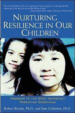 Nurturing Resilience in Our Children : Answers to the Most Important Parenting Q