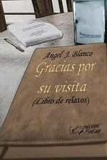 Gracias por su Visita by Ángel J. Blanco (2009, Paperback)