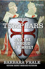 TheTemplars and the Shroud of Christ by Frale, Barbara ( Author ) ON Apr-07-2011