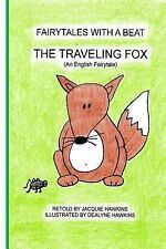 Fairytales with a Beat: The Traveling Fox : A Retold English Tale in Rhyme...