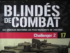 FASCICULE 17 BLINDES DE COMBAT CHALLENGER 2 / LES AMX / M47 PATTON-M50 SHERMAN