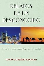 Relatos de un Desconocido by David Gonzalez Azancot (2015, Paperback)