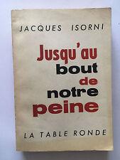 JUSQU'AU BOUT DE NOTRE PEINE 1963 JACQUES ISORNI