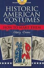 Historic American Costumes & How to Make Them with CD - BRAND NEW