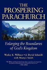 The Prospering Parachurch: Enlarging the Boundaries of God's Kingdom, Smith, Mar