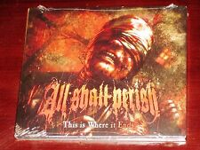All Shall Perish: This Is Where It Ends - Deluxe Edition CD 2011 Bonus Track NEW