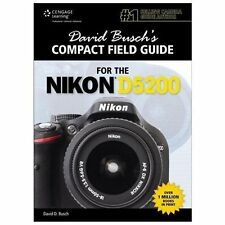 David Busch's Compact Field Guide for the Nikon D5200 (David Busch's Digital Pho