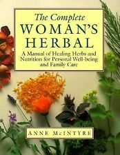 The Complete Woman's Herbal: A Manual of Healing Herbs and Nutrition for Person