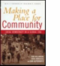 Making a Place for Community: Local Democracy in a Global Era-ExLibrary