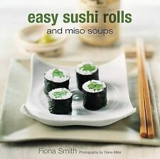 Easy Sushi Rolls and Miso Soups by Maxine Clark (Hardback) NEW Cooking Cook BOOK
