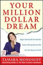 Your Million Dollar Dream: Regain Control and Be Your Own Boss. Create a Winning