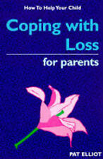 Elliot, Pat Coping with Loss for Parents (How to Help Your Child) Very Good Book