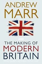The Making of Modern Britain: From Queen Victoria to VE Day, Andrew Marr