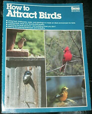 HOW TO ATTRACT BIRDS by John V. Dennis & Michael McKinley 1996 PB