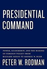 Presidential Command: Power, Leadership, and the Making of Foreign Policy from R