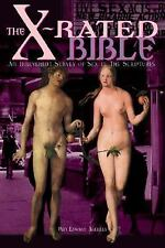 The X-Rated Bible: An Irreverent Survey of Sex in the Scriptures, Akerley, Ben E