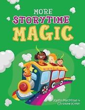 More Storytime Magic by Christine Kirker and Kathy MacMillan (2015, Hardcover)