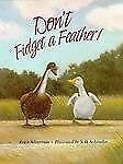 Don't Fidget a Feather by Erica Silverman (1994, Hardcover)