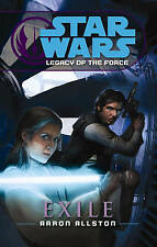 Star Wars: Legacy of the Force IV - Exile by Aaron Allston (Paperback, 2007)