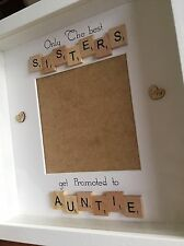 Personalised Only the best Sisters Get Promoted To Auntie Scrabble Tile Frame .