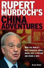 Rupert Murdoch's China Adventures: How the World's Most Powerful Media Mogul Los
