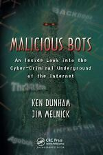 Malicious Bots: An Inside Look into the Cyber-Criminal Underground of the Intern