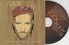 CD CARDSLEEVE COLLECTOR 10T FUCKPONY LET THE LOVE FLOW 2009 TBE