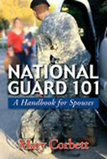 National Guard 101: A Handbook for Spouses for any spouse by Mary Corbett New