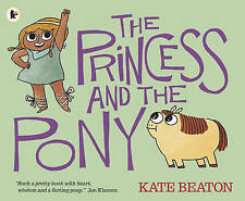 The Princess And The Pony Beaton  Kate 9781406365382