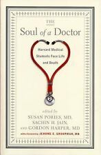 The Soul of a Doctor : Harvard Medical Students Face Life and Death by Sachin...