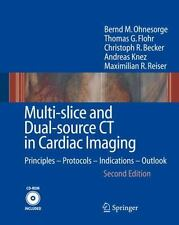 Multi-slice and Dual-source CT in Cardiac Imaging: Principles - Protocols - Ind