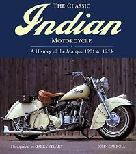 The Classic Indian Motorcycle: A History of the Marque 1901 to 1953, Carroll, Jo