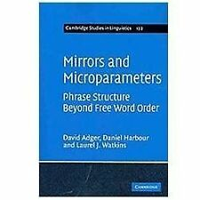 Cambridge Studies in Linguistics: Mirrors and Microparameters : Phrase...