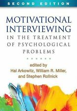 Motivational Interviewing in the Treatment of Psychological Problems, Second Edi