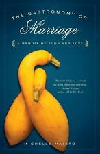 The Gastronomy of Marriage: A Memoir of Food and Love-ExLibrary
