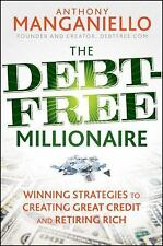 The Debt-Free Millionaire: Winning Strategies to Creating Great Credit and Retir